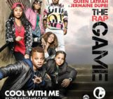 The Rap Game 'Cool With Me'