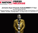 """Jermaine Dupri Presents SoSoSUMMER 17 Tour The Teen Summer Kick-Off! Featuring the Season 1 and 2 Winners Miss Mulatto and Mani & Cast Members of the Lifetime ® hit series """"The Rap Game®"""" Tour Begins May 25, On Sale March 24"""