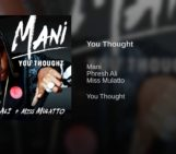 Video: You Thought By Mani ft. Phresh Ali & Miss Mulatto & Deetranada