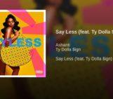 Ashanti (@Ashanti) Feat Ty Dolla Sign (@tydollasign) – Say Less
